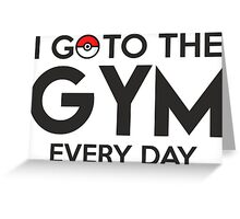 Pokemon - Go to the GYM Greeting Card