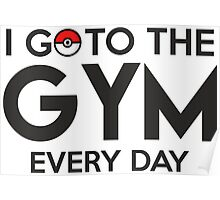 Pokemon - Go to the GYM Poster
