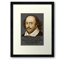 When Sorrow Come they come not single spies, but in battalions, shakespear Hamlet Framed Print