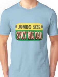 Jumbo Spicy Big Dad Unisex T-Shirt