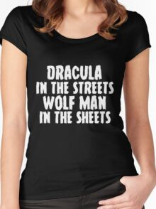 Dracula in the streets, wolf man in the sheets Women's Fitted Scoop T-Shirt