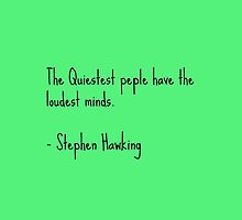 The Quietest People Have the Loudest Minds by Katsatoph