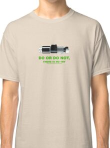 Yoda (do or do no, there is no try) Classic T-Shirt