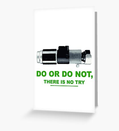 Yoda (do or do no, there is no try) Greeting Card