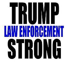 Trump law enforcement strong  Photographic Print