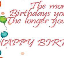 Have more birthdays! Sticker