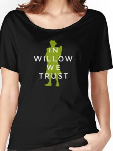In Willow We Trust Women's Relaxed Fit T-Shirt