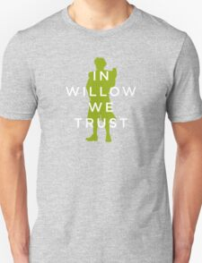 In Willow We Trust Unisex T-Shirt