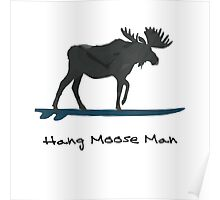 """Hang Moose"" Watercolor Moose On Surfboard Poster"