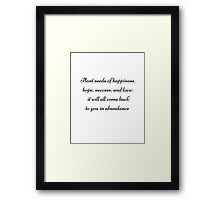 PLANT SEEDS OF HAPPINESS Framed Print