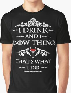 """I drink and I know things'' Tyrion Graphic T-Shirt"