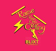 Raise Your Own Ceiling (BLIXT colors) Womens Fitted T-Shirt