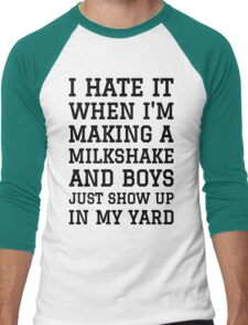 Milkshake Brings Boys to Yard Men's Baseball ¾ T-Shirt