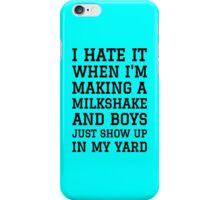 Milkshake Brings Boys to Yard iPhone Case/Skin