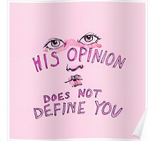 his opinion does not define you Poster