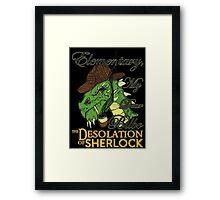 The Desolation of Sherlock Framed Print