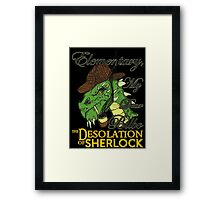 The Desolation of Sherlock Framed Print
