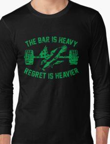 The Bar Is Heavy Regret Is Heavier - Green Long Sleeve T-Shirt