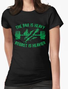 The Bar Is Heavy Regret Is Heavier - Green Womens Fitted T-Shirt