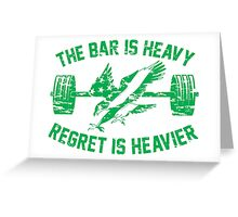 The Bar Is Heavy Regret Is Heavier - Green Greeting Card
