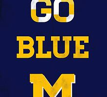 Go Blue Poster by MNDesigns