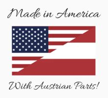 Made in America with Austrian Parts. Kids Tee