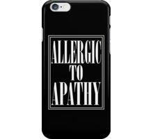 ALLERGIC TO APATHY - WHITE LETTERING iPhone Case/Skin