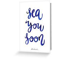 Sea You Soon! Greeting Card