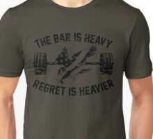 The Bar Is Heavy Regret Is Heavier - Army Unisex T-Shirt