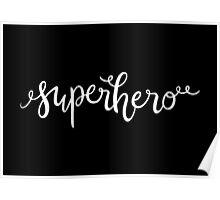 Superhero —Version 2 (Black Background) Poster