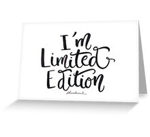 I'm Not Weird —I'm Limited Edition Greeting Card