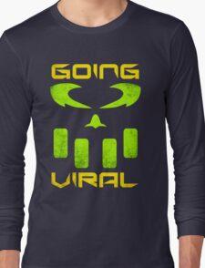 Going Viral Long Sleeve T-Shirt