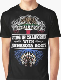 California - Living In California With Minnesota Roots Graphic T-Shirt