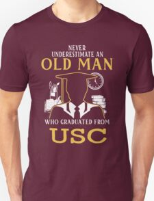 California - Never Underestimate An Old Man Who Graduated From University Of Southern California Unisex T-Shirt