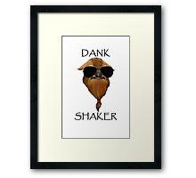 DANK SHAKER Framed Print