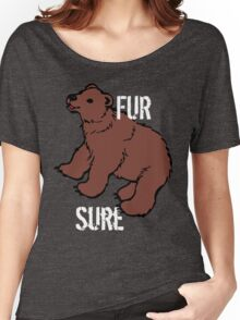 Funny Fur Sure Bear Women's Relaxed Fit T-Shirt