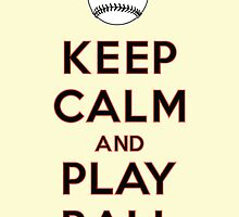 Keep Calm and Play Ball - San Francisco by canossagraphics