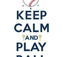 Keep Calm and Play Ball - Seattle by canossagraphics