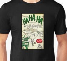 HaHaHa by DB Cooper Unisex T-Shirt