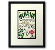 HaHaHa by DB Cooper Framed Print