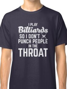 Punch people in the throat Classic T-Shirt