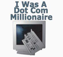 i was a dot com millionaire by IanByfordArt