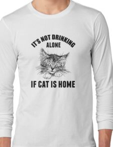 Not drinking alone Long Sleeve T-Shirt