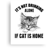 Not drinking alone Canvas Print