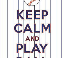 Keep Calm and Play Ball - NY (National) by canossagraphics