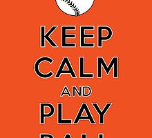 Keep Calm and Play Ball - Baltimore by canossagraphics