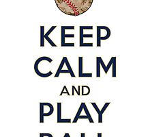 Keep Calm and Play Ball - San Diego by canossagraphics