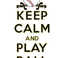 Keep Calm and Play Ball - Pittsburgh by canossagraphics