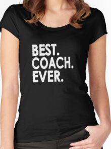 best ever coach  Women's Fitted Scoop T-Shirt