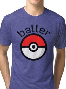 Baller (black lettering) Tri-blend T-Shirt
